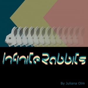 JULIANA OLM - INFINITE RABBITS
